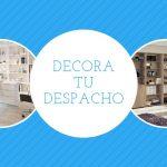 Cómo decorar un despacho profesional: Muebles y adornos